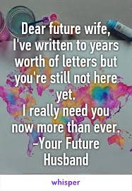 future wife i u0027ve written to years worth of letters but you u0027re