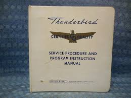 1967 ford thunderbird orig certified dealer service procedure