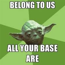 All Your Base Are Belong To Us Meme - image result for cup of care meme hellooo pinterest funny