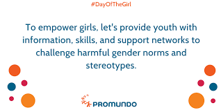 Challenge Harmful Promundo Us On On Dayofthegirl Let S Work To Empower