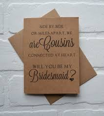 wedding quotes cousin will you be my bridesmaid side by side or apart we are