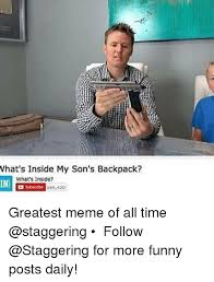 Whats Memes - what s inside my son s backpack what s inside 666420 greatest