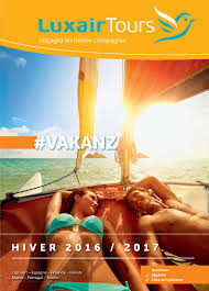 luxairtours vakanz hiver 2016 2017 by wltt s a issuu