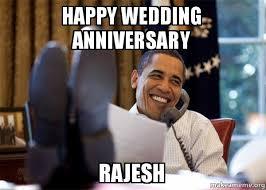 Wedding Anniversary Meme - happy wedding anniversary rajesh make a meme