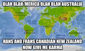 Straya Memes - blah blah merica blah blah australia hans and frans canadian new