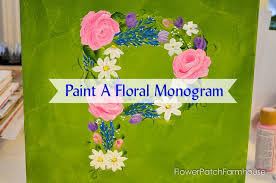 spring painting ideas how to paint a floral monogram flower patch farmhouse