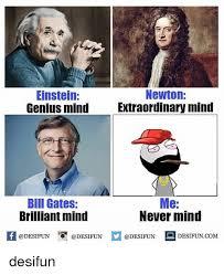 Bill Gates Meme - newton einstein genius mind xtraordinary mind bill gates brilliant