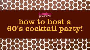 60 S Design How To Host A 60 U0027s Cocktail Party Youtube