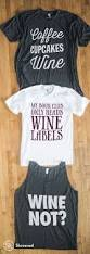 if you love wine then you got to have this shirt this is a funny