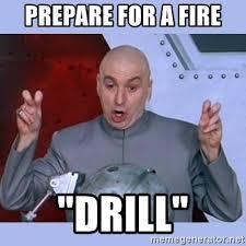 Fire Drill Meme - prepare for a fire drill dr evil meme meme generator