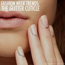 fashion week trends the glitter cuticle nailstyle
