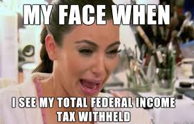 Tax Meme - tax season meme on imgur