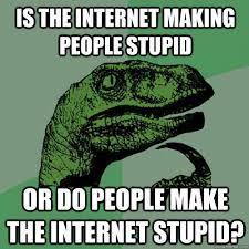 Stupid Internet Memes - philosoraptor memes quickmeme