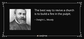 The Best Way To Build by Dwight L Moody Quote The Best Way To Revive A Church Is To Build