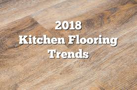wood flooring ideas for kitchen 2018 kitchen flooring trends 20 flooring ideas for the