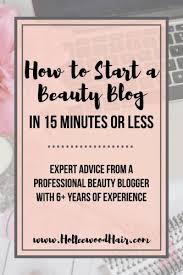 www hairsnips com old how to start a beauty blog today expert advice from a professional