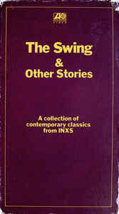 the swing inxs inxs the swing other stories at discogs