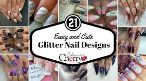 21 easy and cute glitter nail designs cherrycherrybeauty