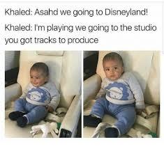 Disneyland Meme - khaled asahd we going to disneyland khaled i m playing we going to