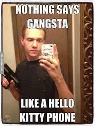 Funny Gangster Meme - nothing says gangsta meme