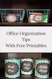office organization tips with free printables here are some tips
