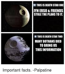 Many Bothans Died Meme - this is death starone uynerso friends stole the plans to it this