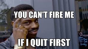 Quit Playing Meme - 20 funny memes to help you quit in style sayingimages com