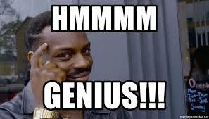Genious Meme - hmmmm genius thinking black guy meme meme generator