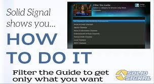directtv channel guide solid signal shows you how to filter your directv guide youtube