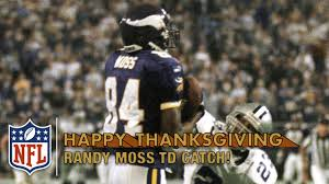 why does dallas play every thanksgiving randy moss u0027 amazing back of the end zone td catch vs cowboys