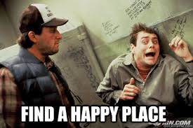 Happy Place Meme - find a happy place misc quickmeme