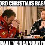 Baby Jesus Meme - dear lord baby jesus meme generator imgflip