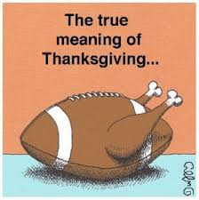 football the true meaning of thanksgiving lol football