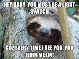 Sloth Jokes Meme - pickup line sloth quickmeme attack of the giggles pinterest