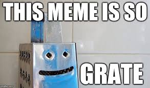 Cheesy Memes - simply cheesy but grate imgflip