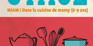 la cuisine de mamy miam dans la cuisine de mamy musée de la vie wallonne stage