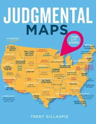 san francisco judgmental map judgmental maps your city judged by trent gillaspie