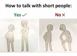 Short People Meme - how to talk to short people 9 album on imgur