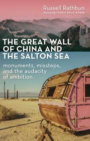 the great wall of china and the salton sea russell rathbun