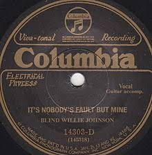 Blind Willie Johnson Songs It U0027s Nobody U0027s Fault But Mine Wikipedia