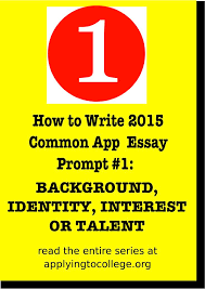 How to write      Common Application essay  Some students have a background  identity