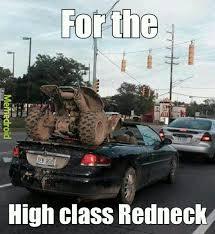 Redneck Meme - the best high class redneck memes memedroid