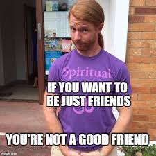 Friends Zone Meme - jp sears on the friend zone imgflip