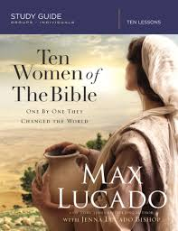 ten women of the bible ebook by max lucado 9780310080923