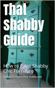 that shabby guide how to paint shabby chic furniture ebook ryan