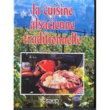 livre cuisine cuisine alsacienne traditionnelle de josiane syren