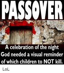Passover Meme - passover a celebration of the night god needed a visual reminder