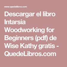 descargar el libro intarsia woodworking for beginners pdf de