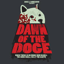 The Doge Meme - dawn of the doge one scream of a meme neatorama