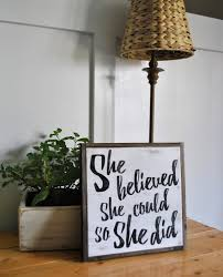 she believed she could so she did 1 u0027x1 u0027 sign distressed shabby
